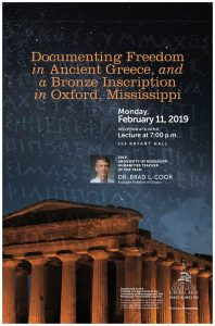Poster for public talk: Documenting Freedon in Ancient Greece and a Broze Inscription in Oxford, Mississippi. Monday Defburary 11, 2019 at 7:00 in Bryant 209. Reception preceding at 6:30 in the Bryant Hall Gallery.